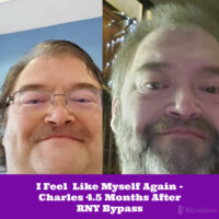 I Feel Like Myself Again - Charles 4.5 Months After RNY Bypass