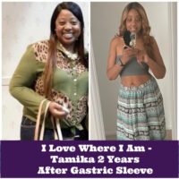 I Love Where I Am - Tamika 2 Years After Gastric Sleeve